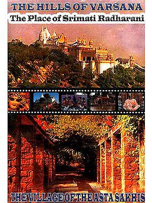 The Hills of Varsana The Village of the Asta Sakhis (The Place of Srimati Radharani) (DVD Video)