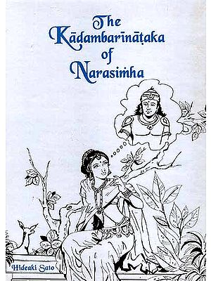 The Kadambarinataka of Narasimha (A Dramatic Version of Bana's Classic Kadambari)