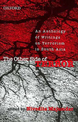 The Other Side of Terror (An Anthology of Writings on Terrorism in South Asia)