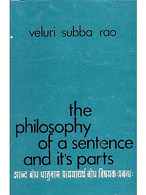 The Philosophy of a Sentence and it's parts