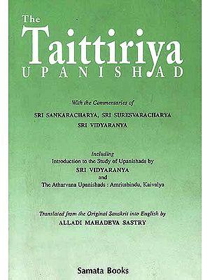 The Taittiriya Upanishad: With the Commentaries of Sri Sankaracarya, Sri Suresvaracarya and Sri Vidyaranya(An old and rare book)