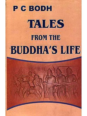 The Tales From The Buddha's Life (In Verse)