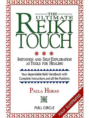 The Ultimate Reiki Touch: Initiation and Self-Exploration As Tools For Healing