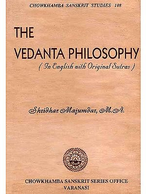 The Vedanta Philosophy: Brahma Sutras on the Basis of  Nimbarakacarya's Commentary