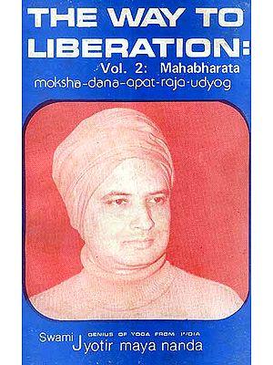 The Way To Liberation (Vol. 2: Mahabharata) (Moksha-Dana-Apat-Raja-Udyog)
