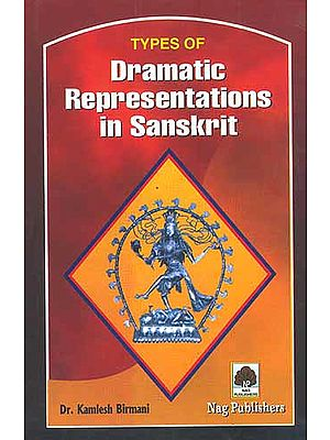 Types of Dramatic Representations in Sanskrit