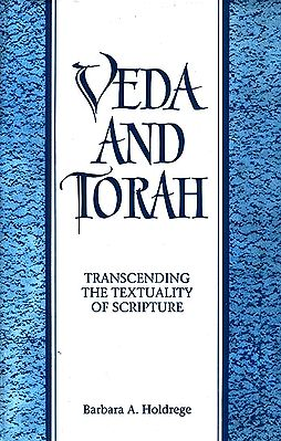 Veda and Torah: Transcending the Textuality of Scripture