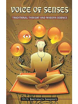 Voice of Senses Traditional Thought and Modern Science