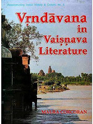 Vrndavana in Vaisnava Literature: History, Mythology and Symbolism
