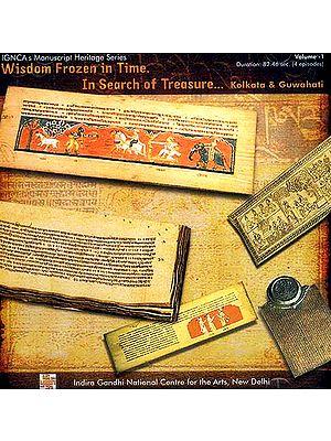 Wisdom Frozen in Time In Search of Treasure…Kolkata & Guwahati - Volume I (DVD)