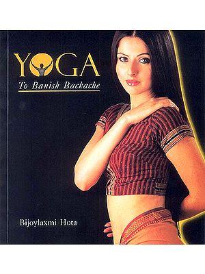 YOGA (To Banish Backache)