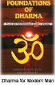Dharma: The Only Remedy for Modern Man